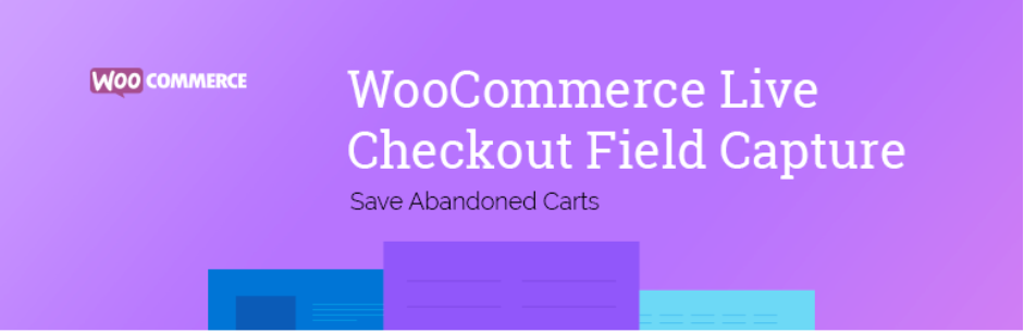 Save Abandoned Carts – WooCommerce Live Checkout Field Capture